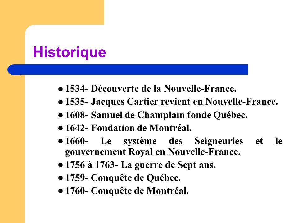 Historique 1534- Découverte de la Nouvelle-France.