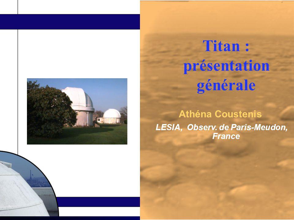 Titan : présentation générale LESIA, Observ. de Paris-Meudon, France