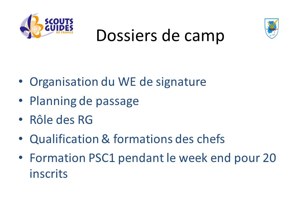 Dossiers de camp Organisation du WE de signature Planning de passage