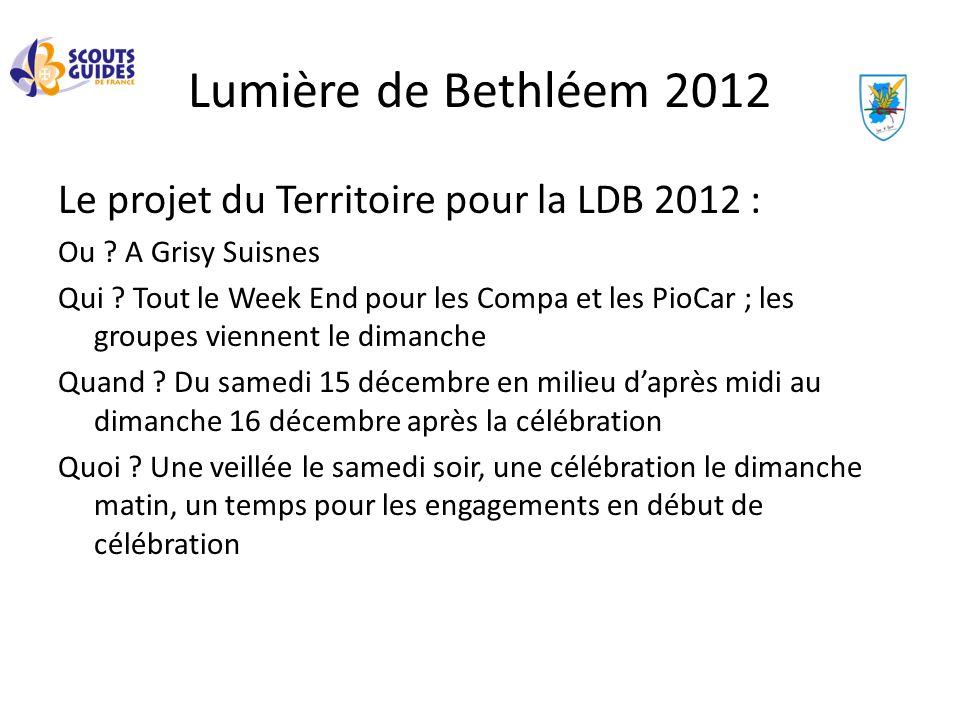 Lumière de Bethléem 2012 Le projet du Territoire pour la LDB 2012 :
