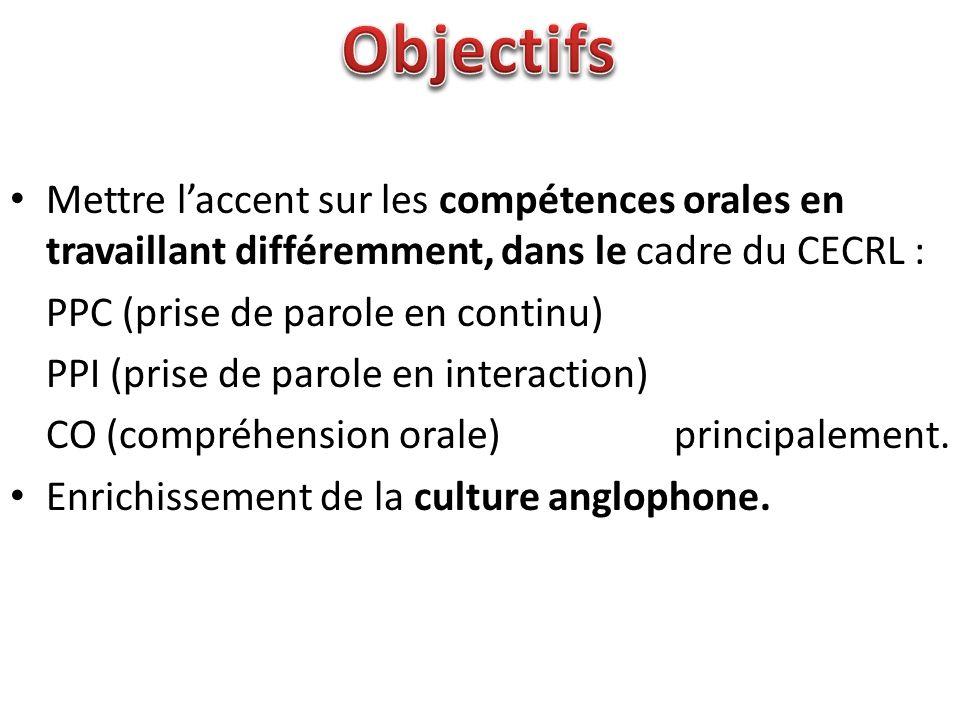 Objectifs Mettre l'accent sur les compétences orales en travaillant différemment, dans le cadre du CECRL :