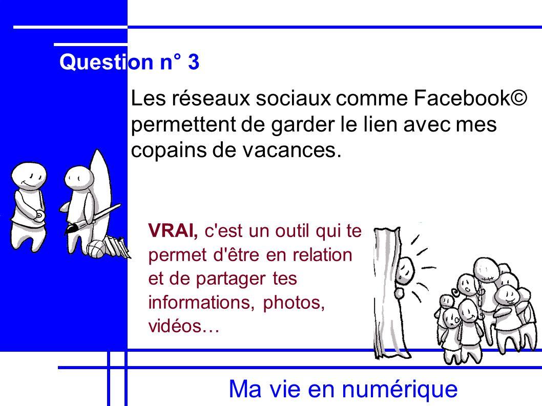 Ma vie en numérique Question n° 3