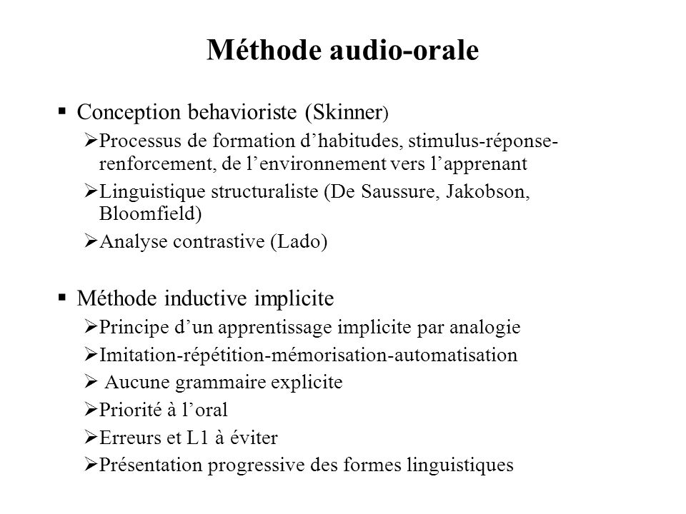 Méthode audio-orale Conception behavioriste (Skinner)