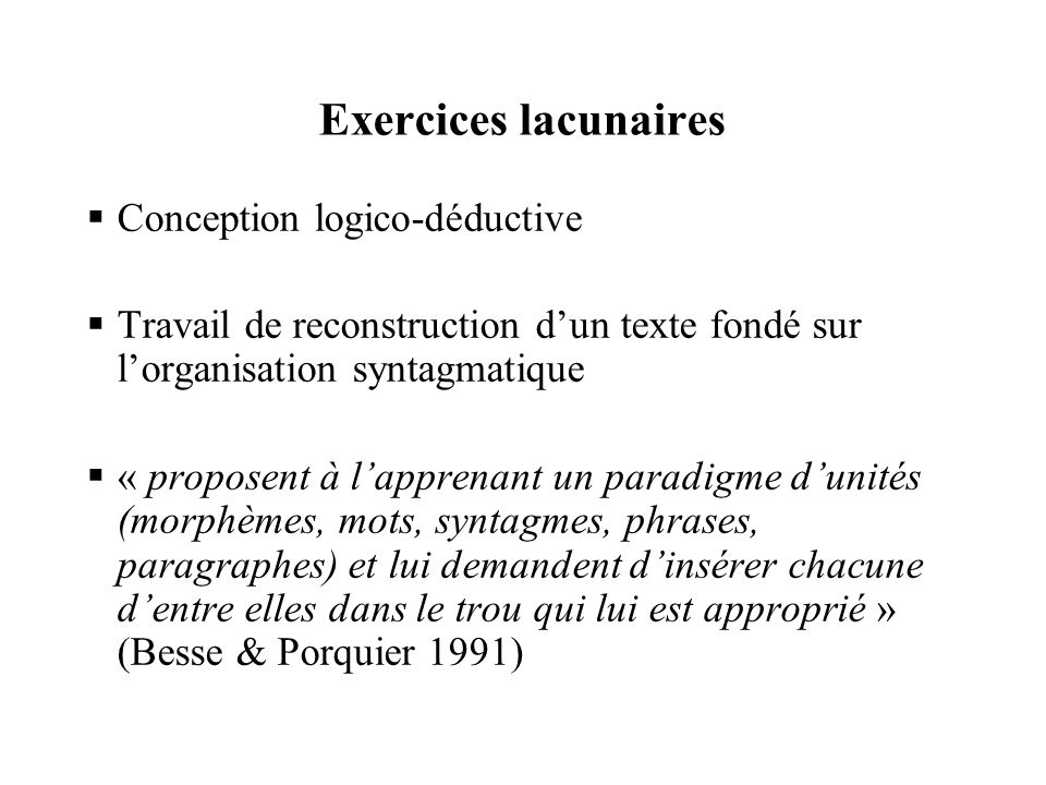 Exercices lacunaires Conception logico-déductive