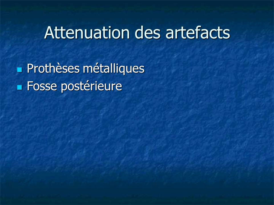 Attenuation des artefacts
