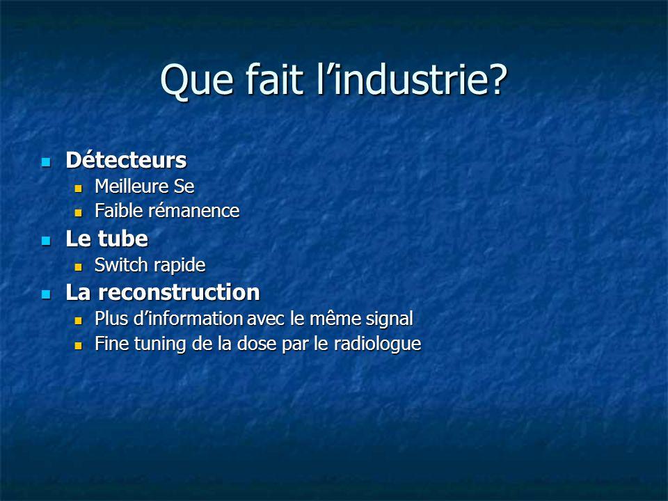Que fait l'industrie Détecteurs Le tube La reconstruction