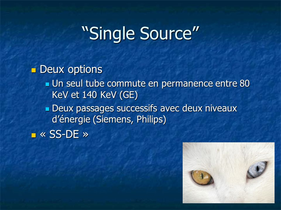Single Source Deux options « SS-DE »