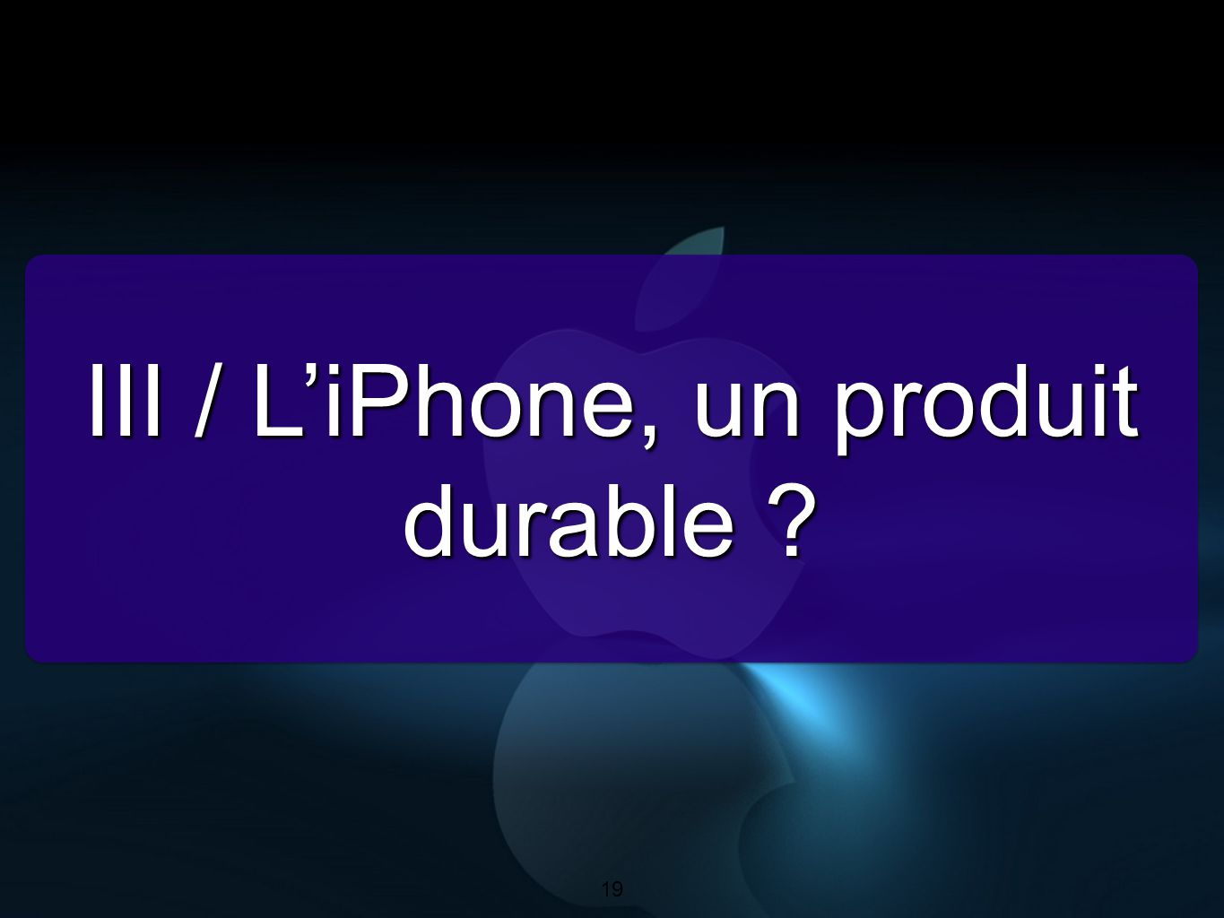 III / L'iPhone, un produit durable