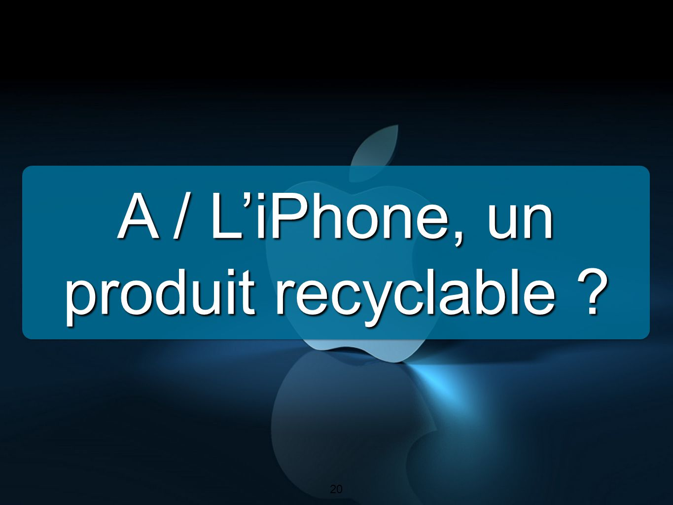 A / L'iPhone, un produit recyclable