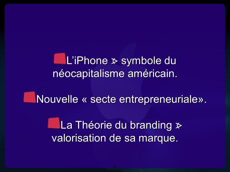 L'iPhone ⦠ symbole du néocapitalisme américain.