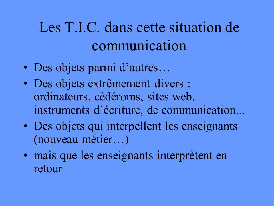 Les T.I.C. dans cette situation de communication