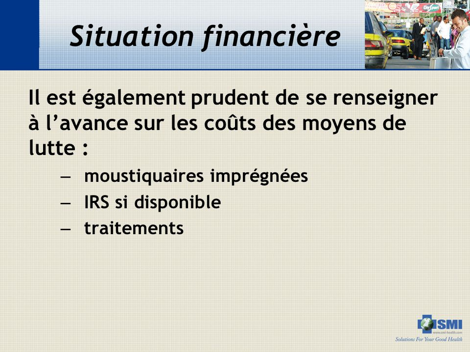 Situation financière Il est également prudent de se renseigner à l'avance sur les coûts des moyens de lutte :