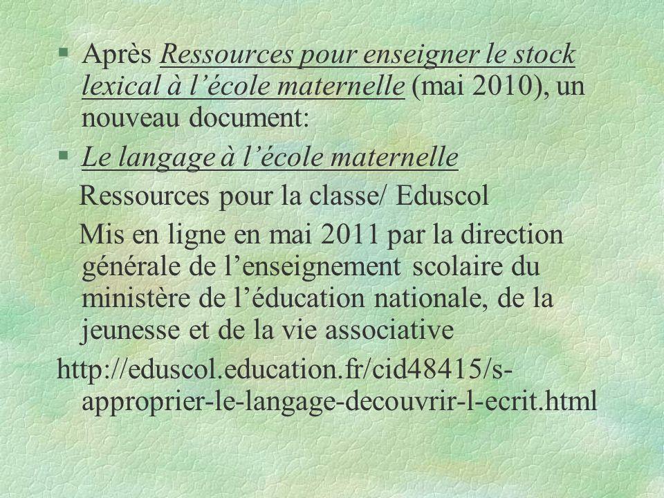 Après Ressources pour enseigner le stock lexical à l'école maternelle (mai 2010), un nouveau document:
