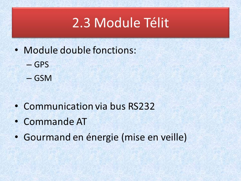 2.3 Module Télit Module double fonctions: Communication via bus RS232