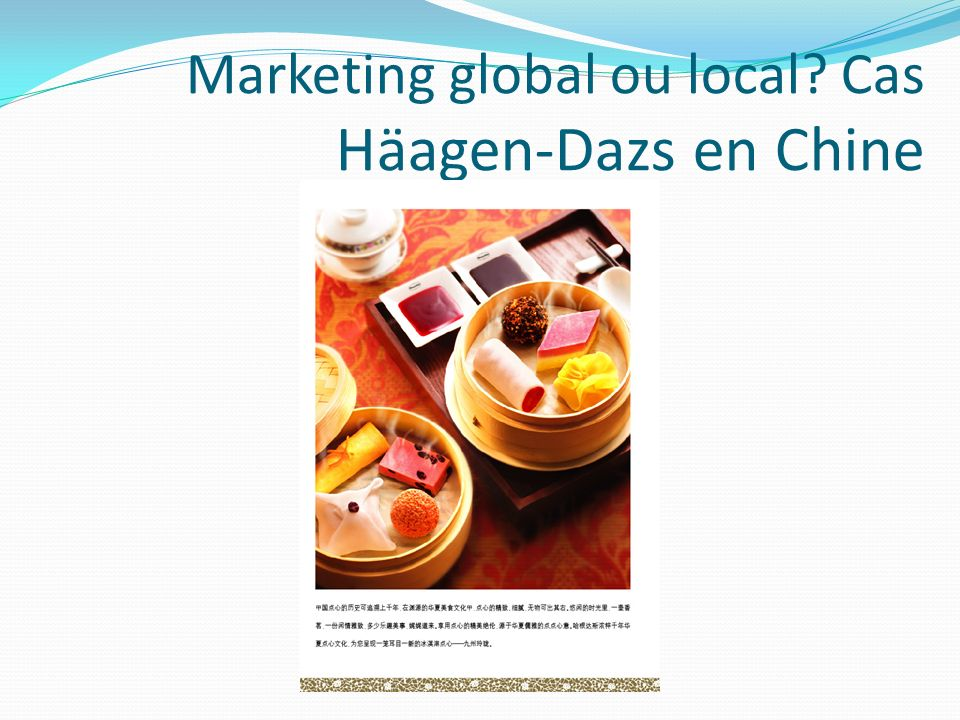 Marketing global ou local Cas Häagen-Dazs en Chine