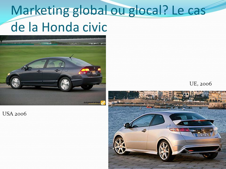 Marketing global ou glocal Le cas de la Honda civic