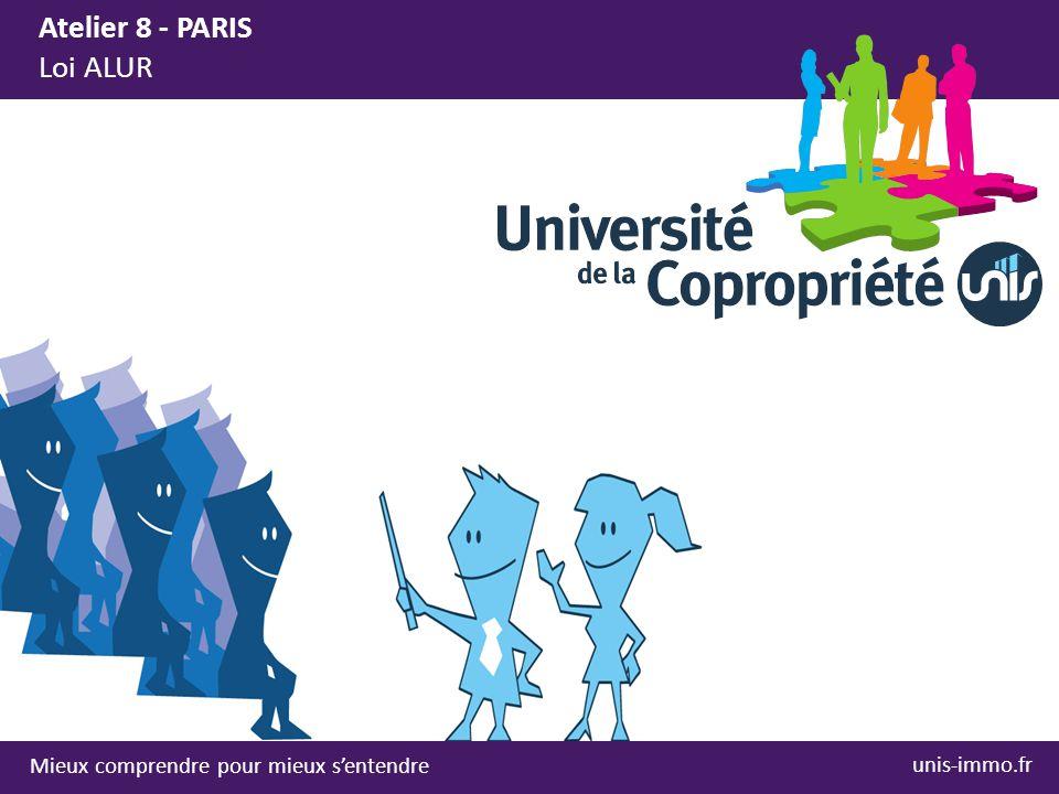 Atelier 8 - PARIS Loi ALUR Mieux comprendre pour mieux s'entendre