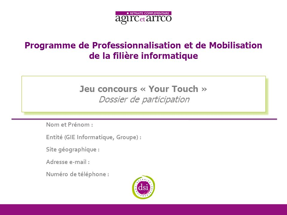 Jeu concours « Your Touch » Dossier de participation