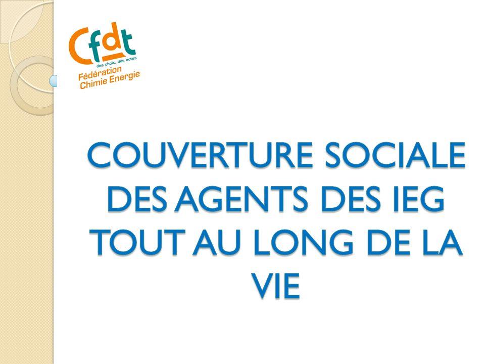 COUVERTURE SOCIALE DES AGENTS DES IEG TOUT AU LONG DE LA VIE