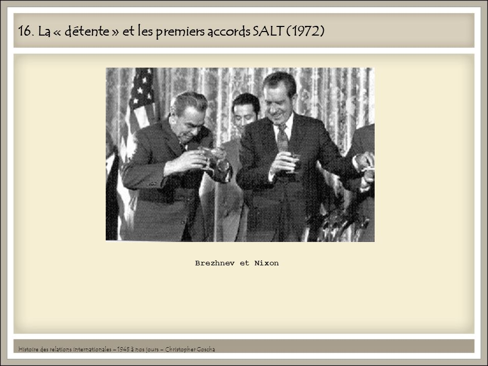 16. La « détente » et les premiers accords SALT (1972)