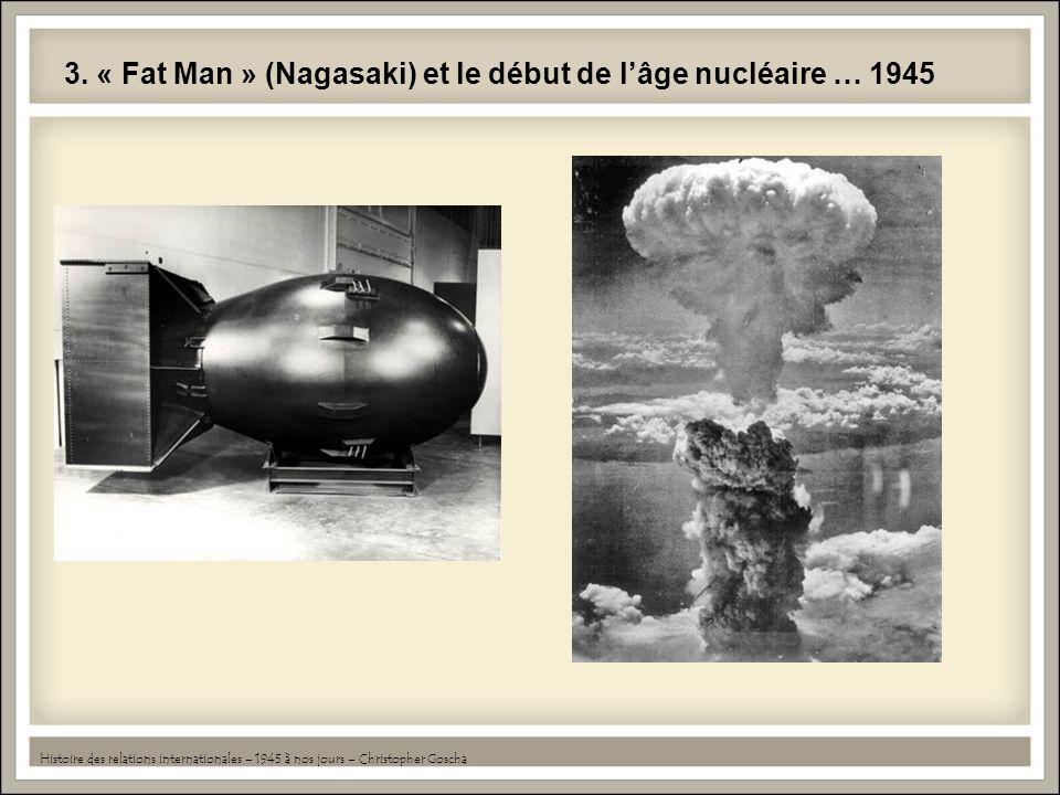 3. « Fat Man » (Nagasaki) et le début de l'âge nucléaire … 1945