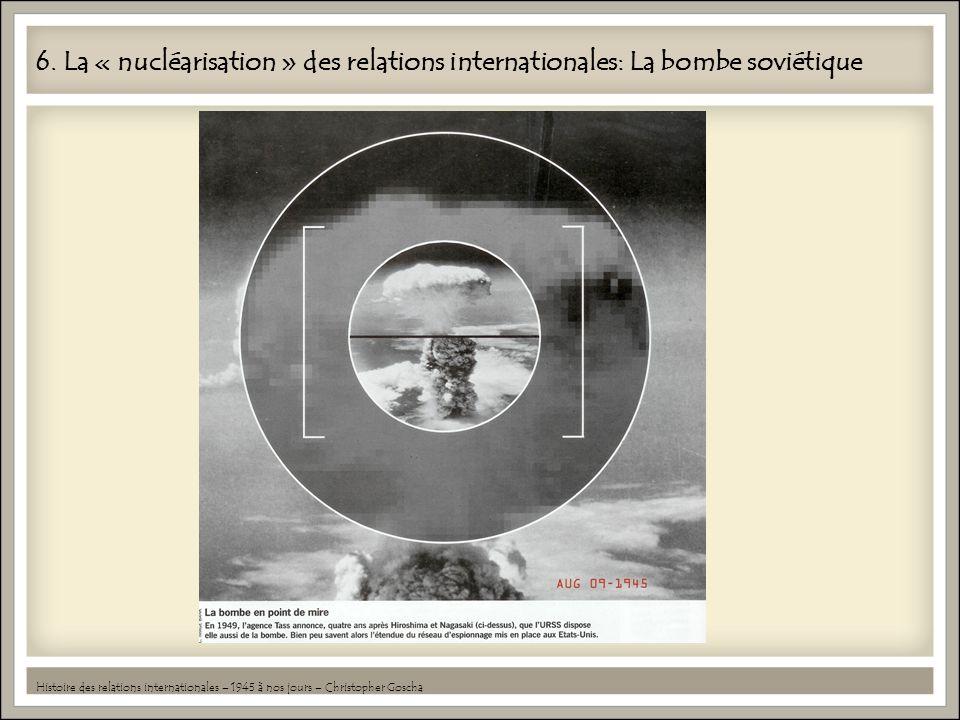 6. La « nucléarisation » des relations internationales: La bombe soviétique