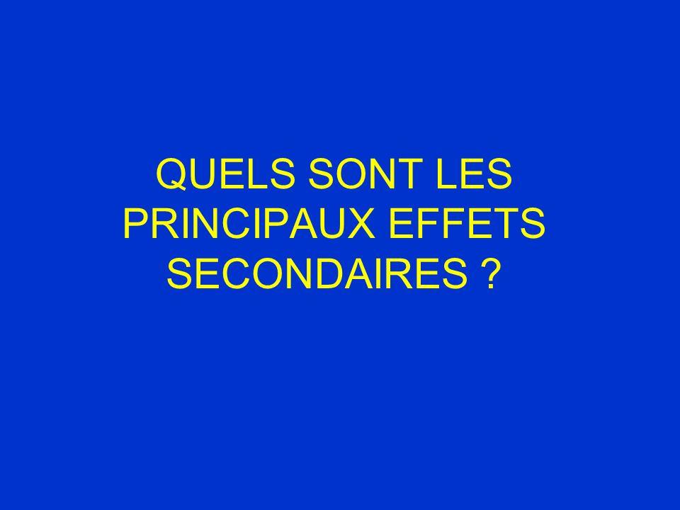 QUELS SONT LES PRINCIPAUX EFFETS SECONDAIRES