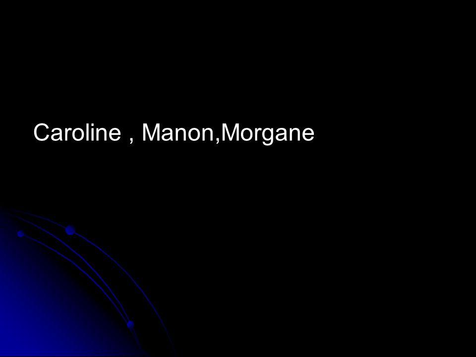 Caroline , Manon,Morgane