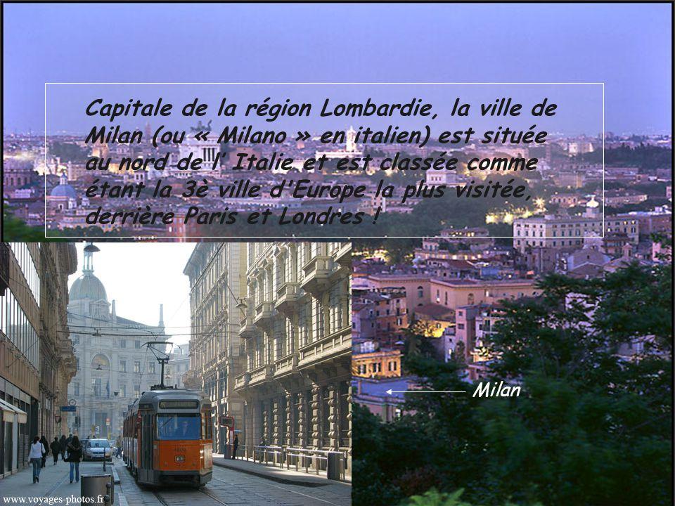 Capitale de la région Lombardie, la ville de Milan (ou « Milano » en italien) est située au nord de l' Italie et est classée comme étant la 3è ville d Europe la plus visitée, derrière Paris et Londres !