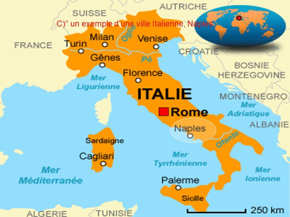 C)° un exemple d'une ville Italienne, Naples