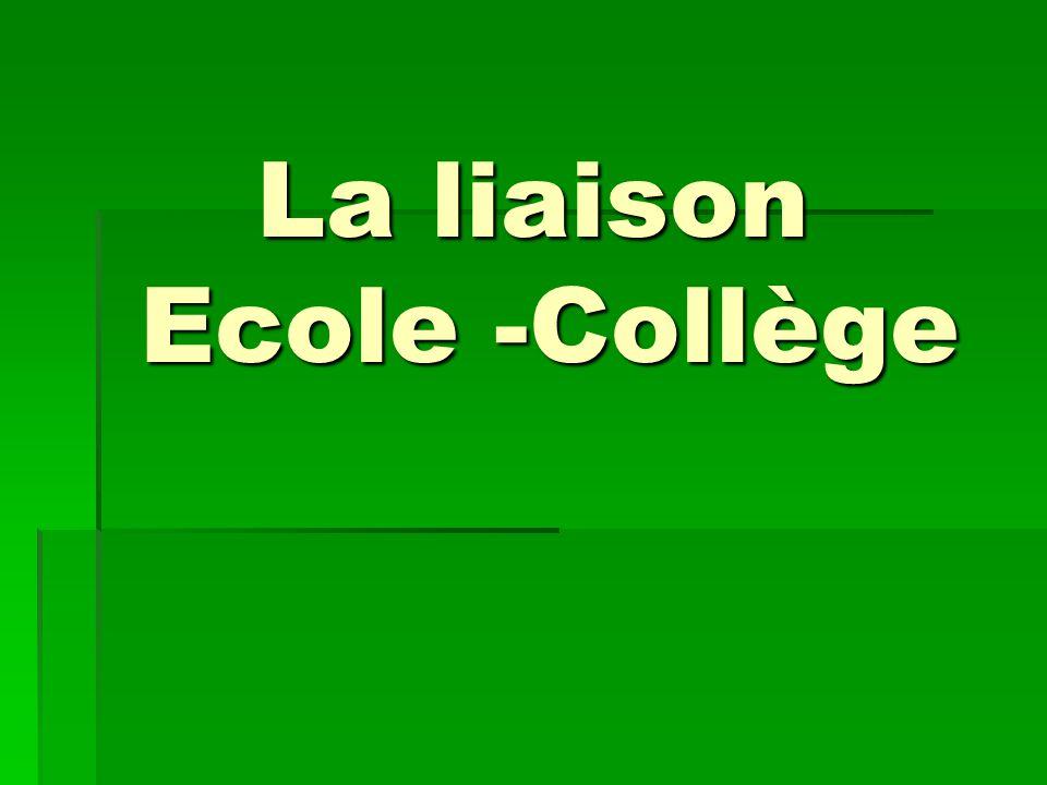 La liaison Ecole -Collège