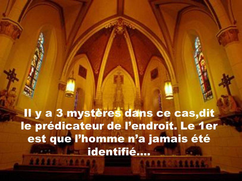 Il y a 3 mystères dans ce cas,dit le prédicateur de l'endroit