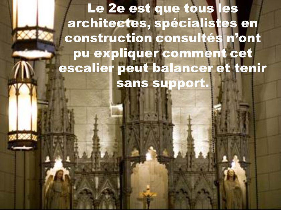 Le 2e est que tous les architectes, spécialistes en construction consultés n'ont pu expliquer comment cet escalier peut balancer et tenir sans support.