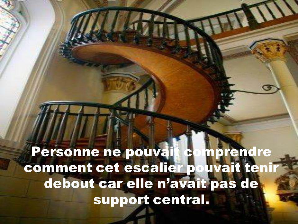 Personne ne pouvait comprendre comment cet escalier pouvait tenir debout car elle n'avait pas de support central.