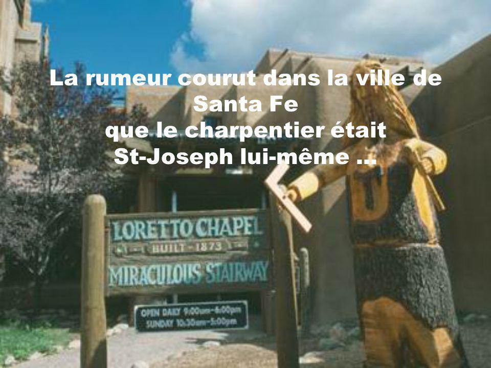 La rumeur courut dans la ville de Santa Fe que le charpentier était St-Joseph lui-même ...