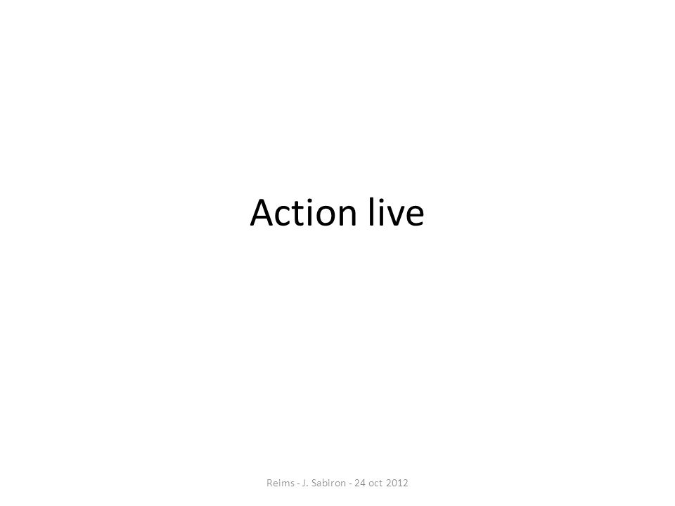 Action live Reims - J. Sabiron - 24 oct 2012