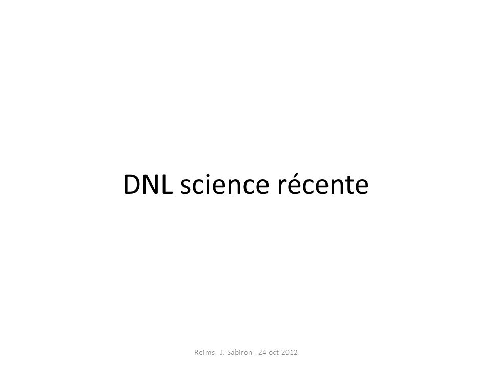 DNL science récente Reims - J. Sabiron - 24 oct 2012