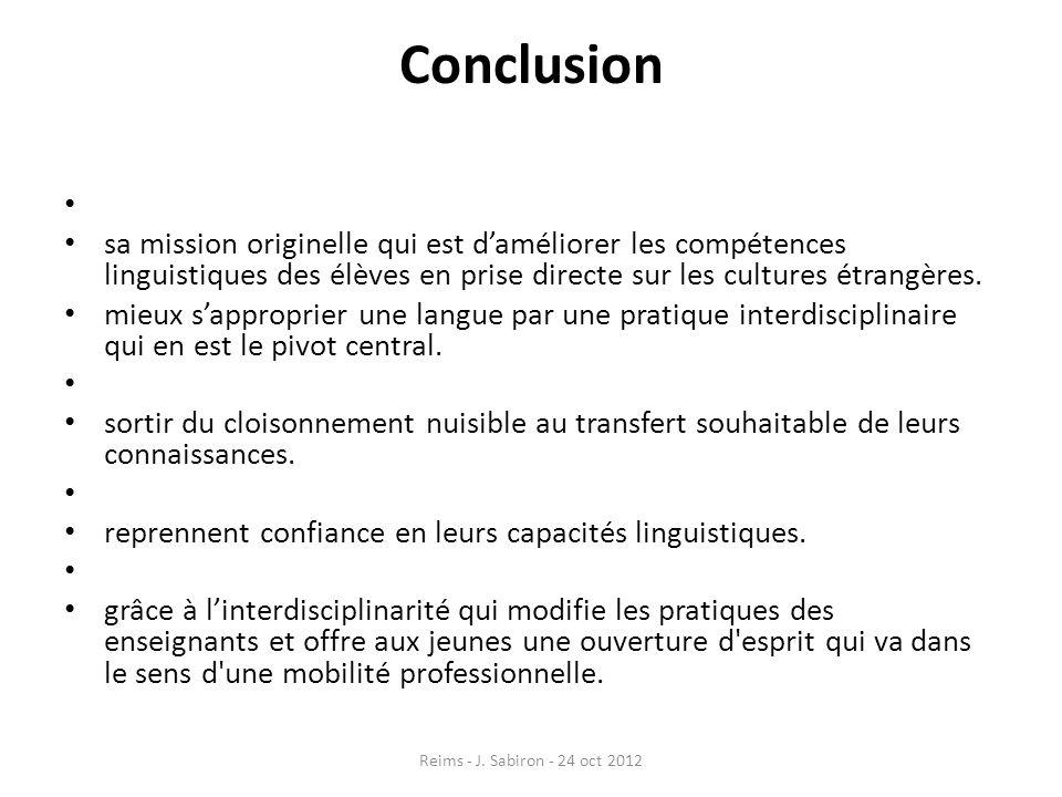 Conclusion sa mission originelle qui est d'améliorer les compétences linguistiques des élèves en prise directe sur les cultures étrangères.