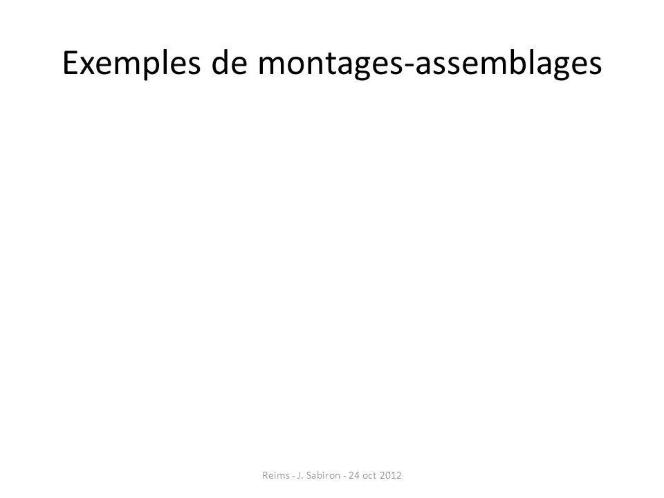 Exemples de montages-assemblages