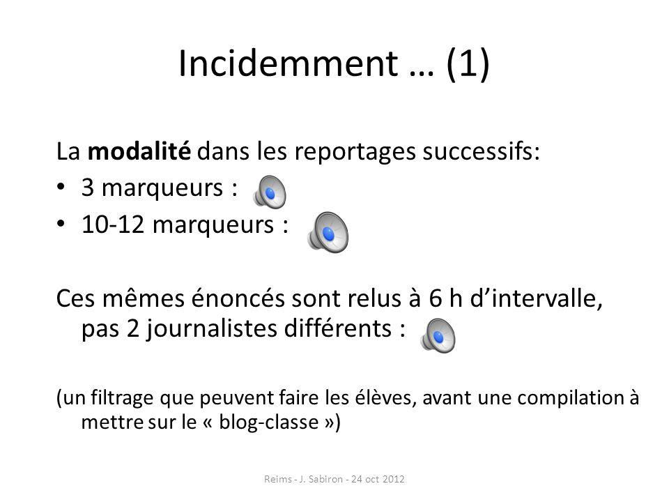 Incidemment … (1) La modalité dans les reportages successifs: