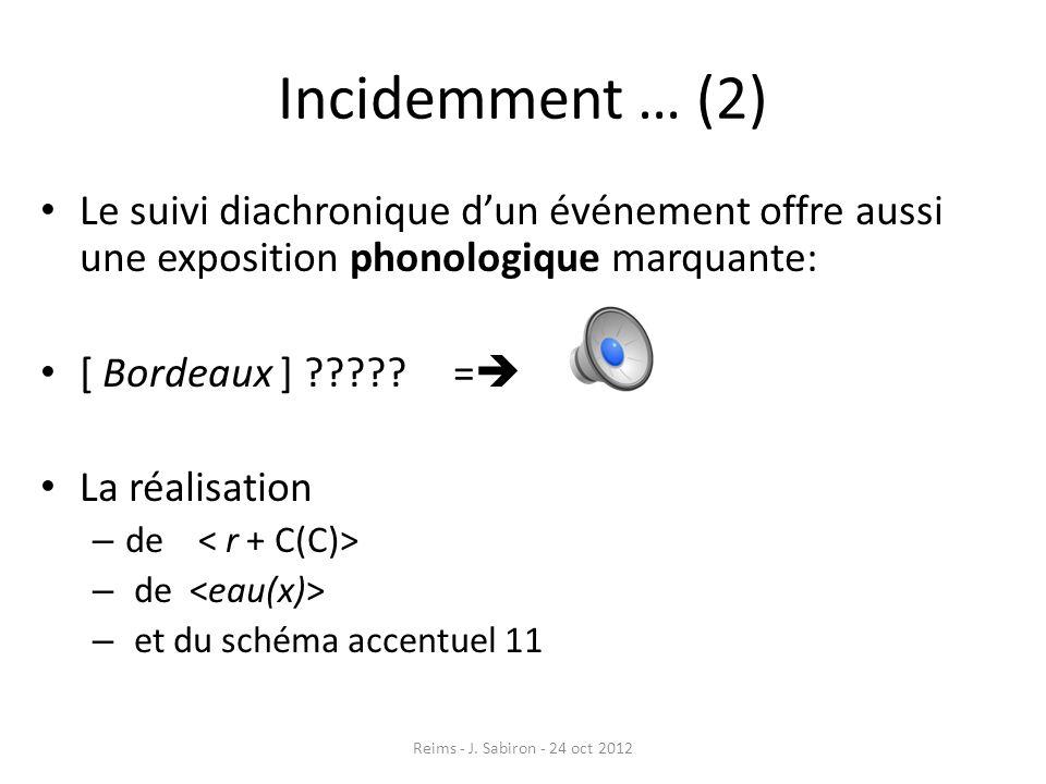 Incidemment … (2) Le suivi diachronique d'un événement offre aussi une exposition phonologique marquante: