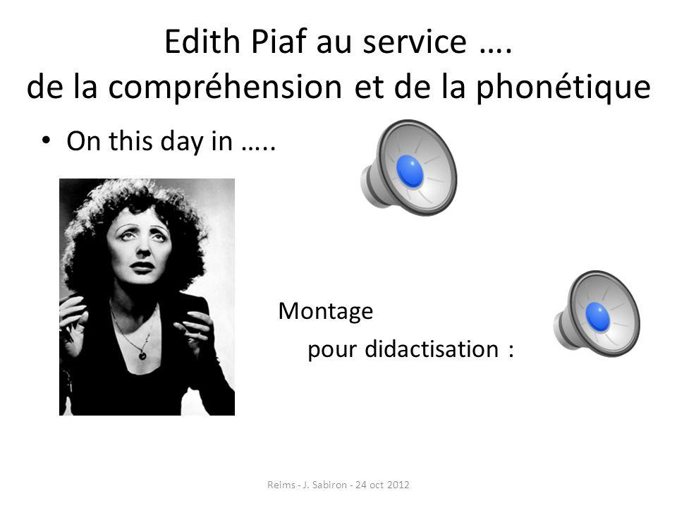 Edith Piaf au service …. de la compréhension et de la phonétique