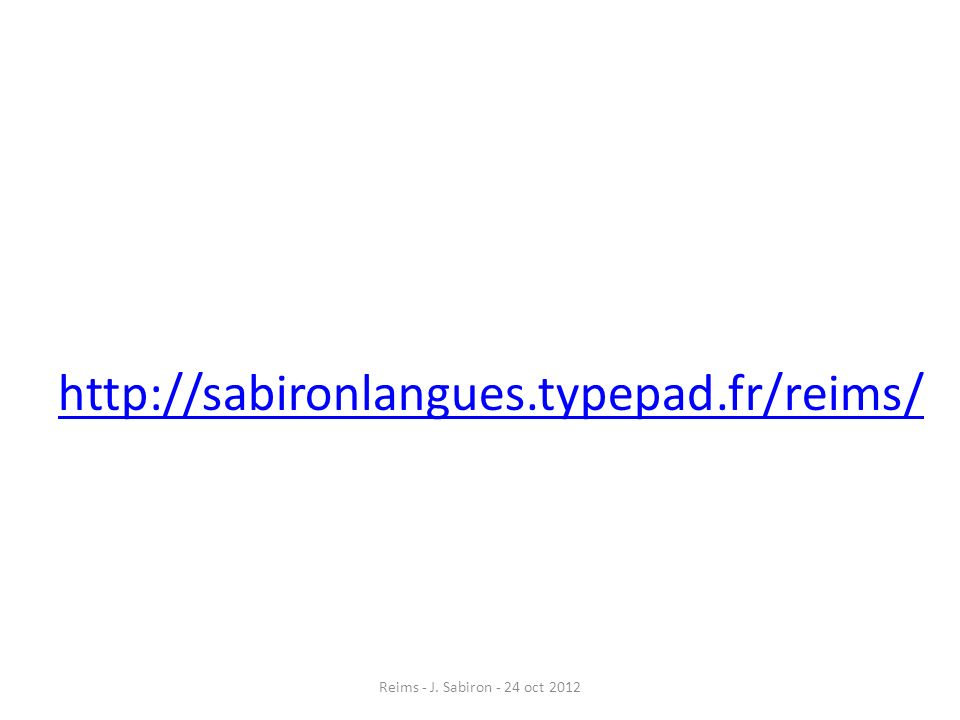http://sabironlangues.typepad.fr/reims/ Reims - J. Sabiron - 24 oct 2012