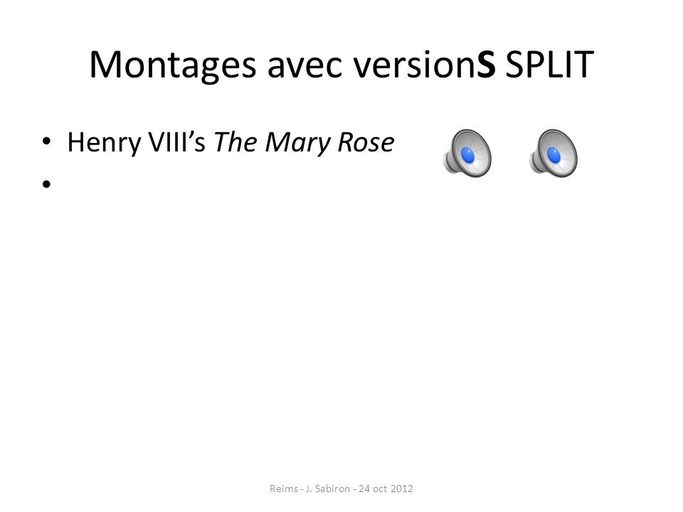 Montages avec versionS SPLIT