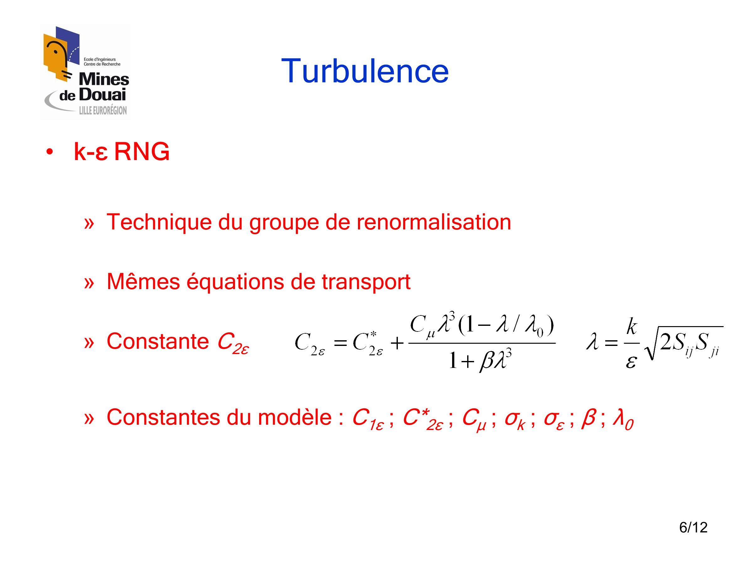 Turbulence k-ε bas-Reynolds Mêmes équations de transport