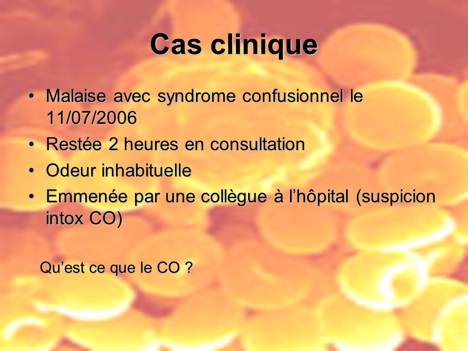Cas clinique Malaise avec syndrome confusionnel le 11/07/2006
