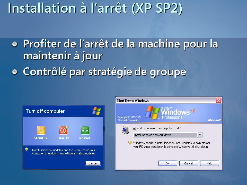 Installation à l'arrêt (XP SP2)
