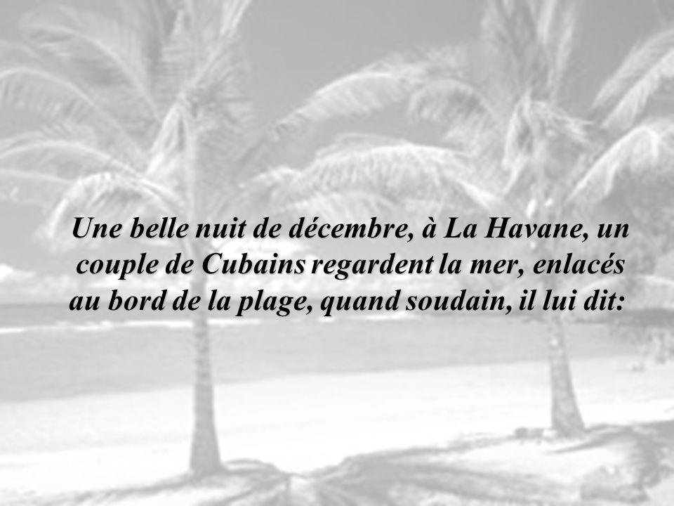 Une belle nuit de décembre, à La Havane, un couple de Cubains regardent la mer, enlacés au bord de la plage, quand soudain, il lui dit: