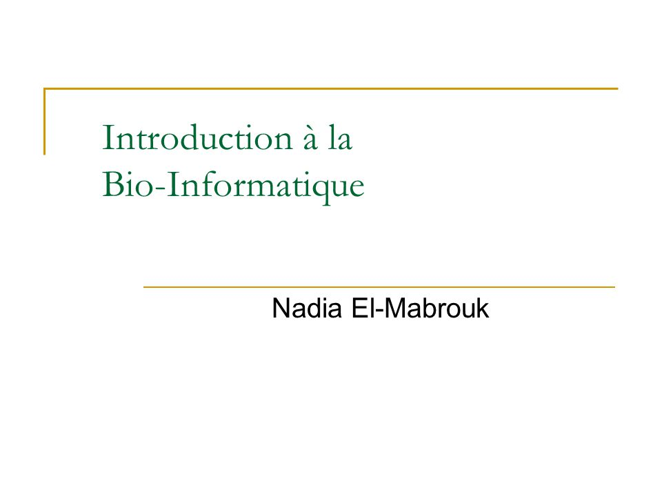 Introduction à la Bio-Informatique