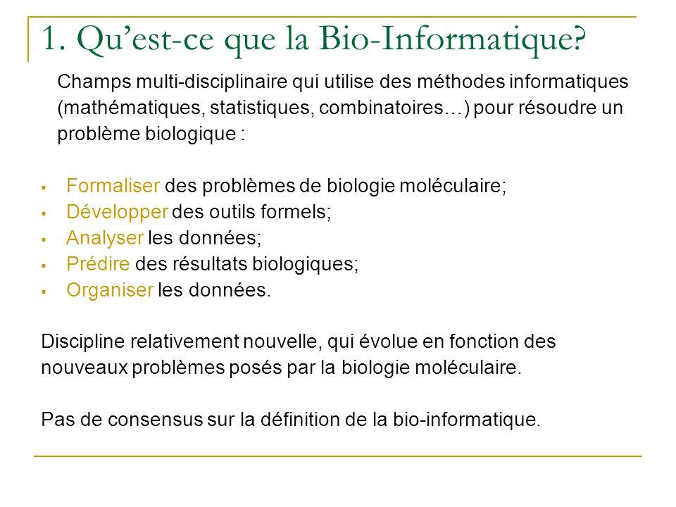 1. Qu'est-ce que la Bio-Informatique